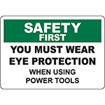 SAFETY FIRST Wear Eye Protection When Using Tools Sign