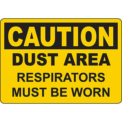 CAUTION Dust Area Respirators Must Be Worn Sign