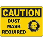 CAUTION Dust Mask Required Sign