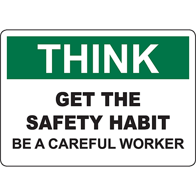 THINK Get The Safety Habit Be A Careful Worker Sign