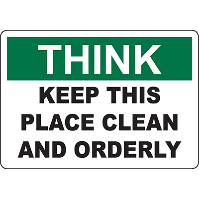THINK Keep This Place Clean And Orderly Sign