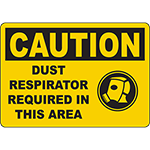 CAUTION Dust Respirator Required In This Area Sign