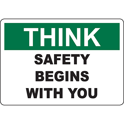 THINK Safety Begins With You Sign