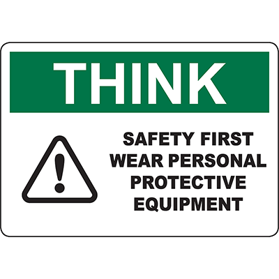 THINK Wear Personal Protective Equipment Sign