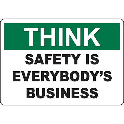THINK Safety Is Everybody'S Business Sign