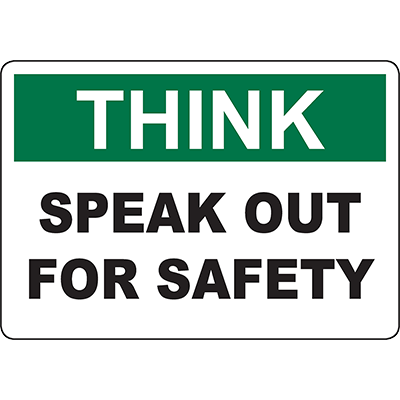 THINK Speak Out For Safety Sign
