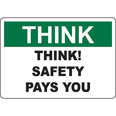 THINK Think! Safety Pays You Sign
