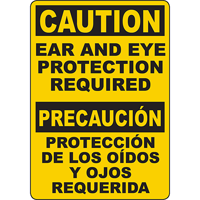 CAUTION Ear And Eye Protection Required Bilingual Sign