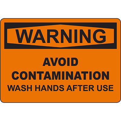 WARNING Avoid Contamination Wash Hands After Use Sign