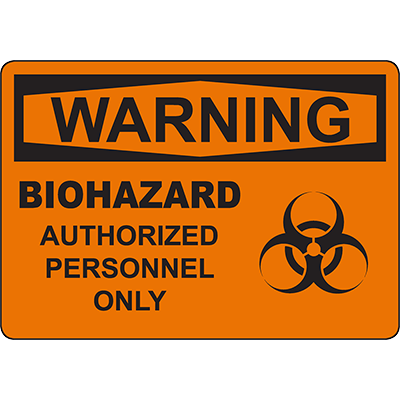 WARNING Biohazard Authorized Personnel Only Sign w/Symbol