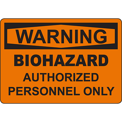 WARNING Biohazard Authorized Personnel Only Sign