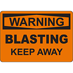 WARNING Blasting Keep Away Sign