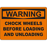 WARNING Chock Wheels Before Loading Sign
