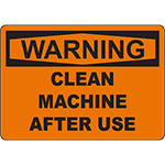 WARNING Clean Machine After Use Sign