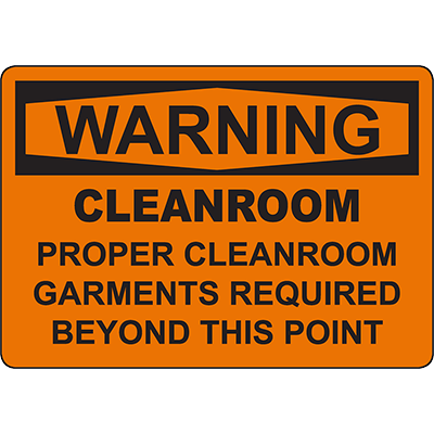 WARNING Proper Cleanroom Garments Required Sign