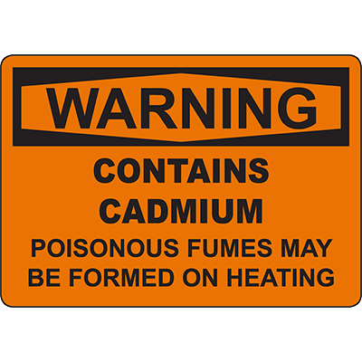 WARNING Cadmium Poisonous Fumes May Be Formed Sign