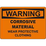 WARNING Corrosive Material Wear Protective Clothing Sign