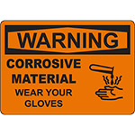 WARNING Corrosive Material Wear Your Gloves Sign