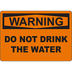 WARNING Do Not Drink The Water Sign