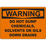 WARNING Do Not Dump Chemicals Solvents Or Oils Sign