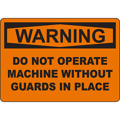 WARNING Do Not Operate Machine Without Guards Sign
