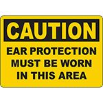 CAUTION Ear Protection Must Be Worn In This Area Sign