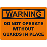 WARNING Do Not Operate Without Guards In Place Sign