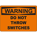 WARNING Do Not Throw Switches Sign
