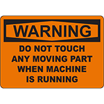 WARNING Do Not Touch Any Part When Running Sign