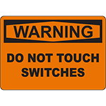 WARNING Do Not Touch Switches Sign
