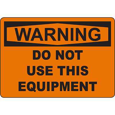 WARNING Do Not Use This Equipment Sign