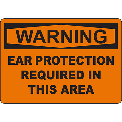 WARNING Ear Protection Required In This Area Sign