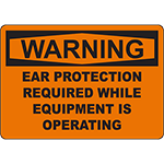 WARNING Ear Protection Required While Equipment Is Operating Sign