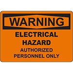 WARNING Electrical Hazard Authorized Personnel Only Sign