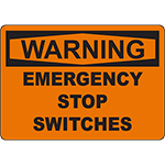 WARNING Emergency Stop Switches Sign