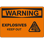 WARNING Explosives Keep Out Sign