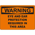 WARNING Eye Ear Protection Required In Area Sign
