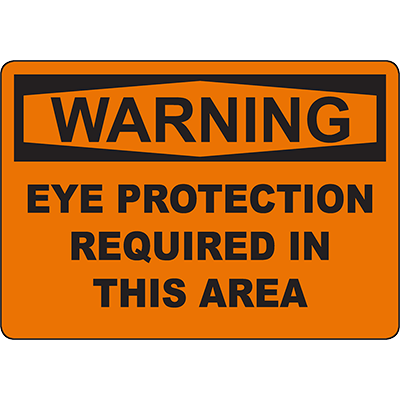 WARNING Eye Protection Required In This Area Sign