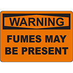 WARNING Fumes May Be Present Sign
