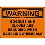 WARNING Goggles Are Required When Handling Sign
