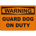 WARNING Guard Dog On Duty Sign