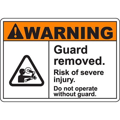WARNING Guard Removed Sign