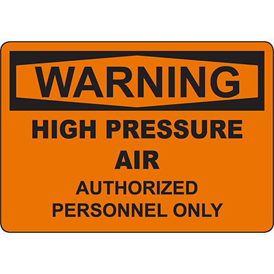 WARNING Pressure Air Authorized Personnel Only Sign