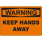 WARNING Keep Hands Away Sign