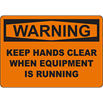 WARNING Keep Hands Clear When Running Sign