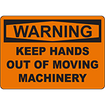WARNING Keep Hands Out Of Moving Machinery Sign