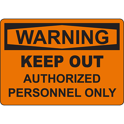 WARNING Keep Out Authorized Personnel Only Sign
