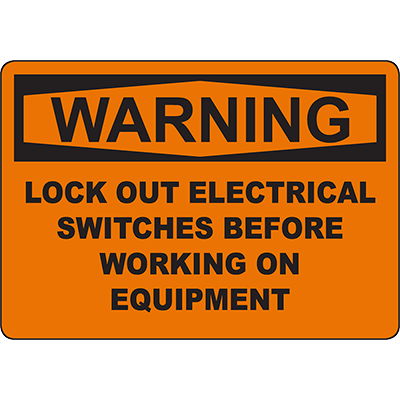 WARNING Lock Out Electrical Switches Sign