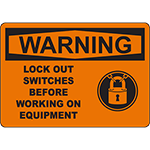 WARNING Lock Out Switches Before Working Sign