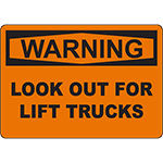 WARNING Look Out For Lift Trucks Sign